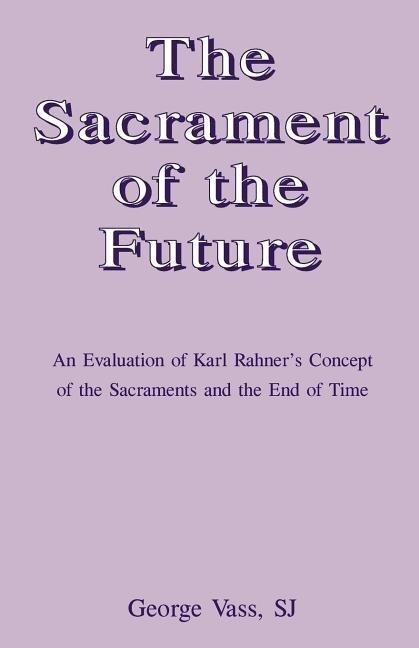 The Sacrament of the Future als Taschenbuch