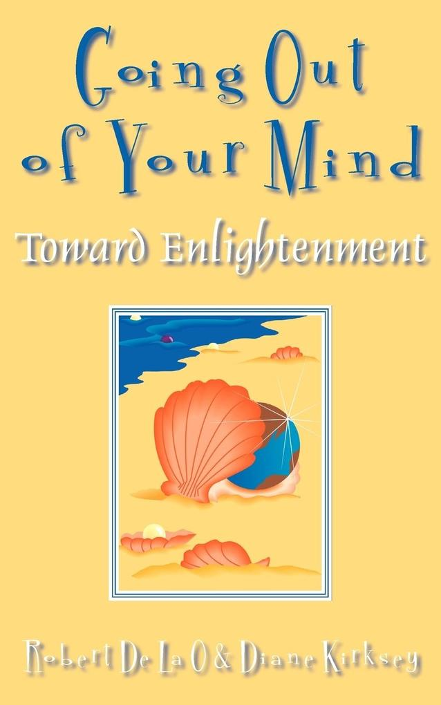 Going Out of Your Mind: Toward Enlightenment als Taschenbuch