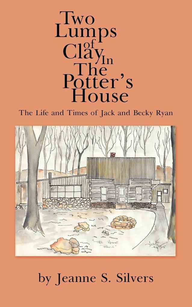 Two Lumps of Clay in the Potter's House: The Life and Times of Jack and Becky Ryan als Taschenbuch