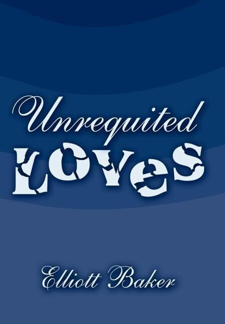 Unrequited Loves als Buch