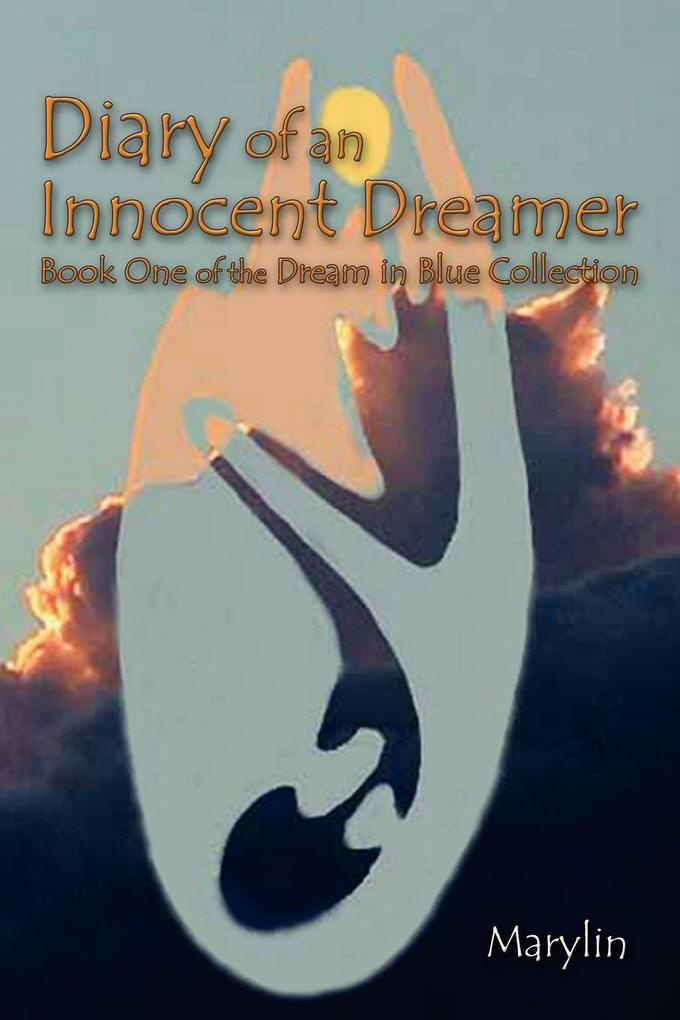Diary of an Innocent Dreamer: Book One of the Dream in Blue Collection als Taschenbuch