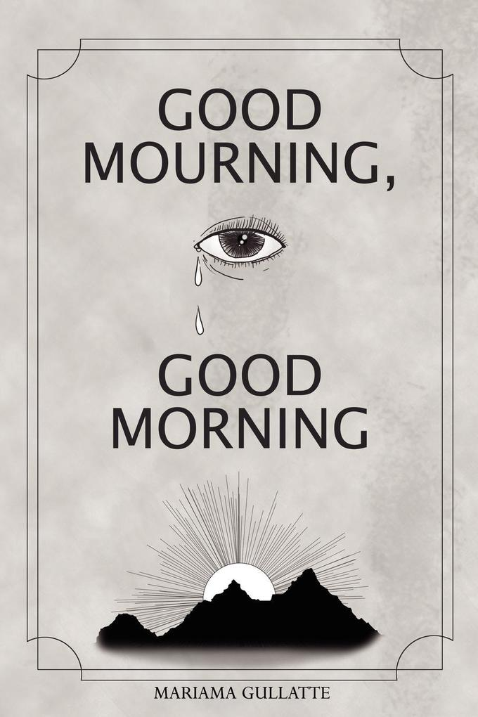 Good Mourning, Good Morning als Taschenbuch