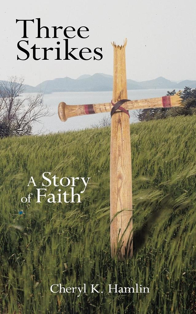Three Strikes: A Story of Faith als Taschenbuch