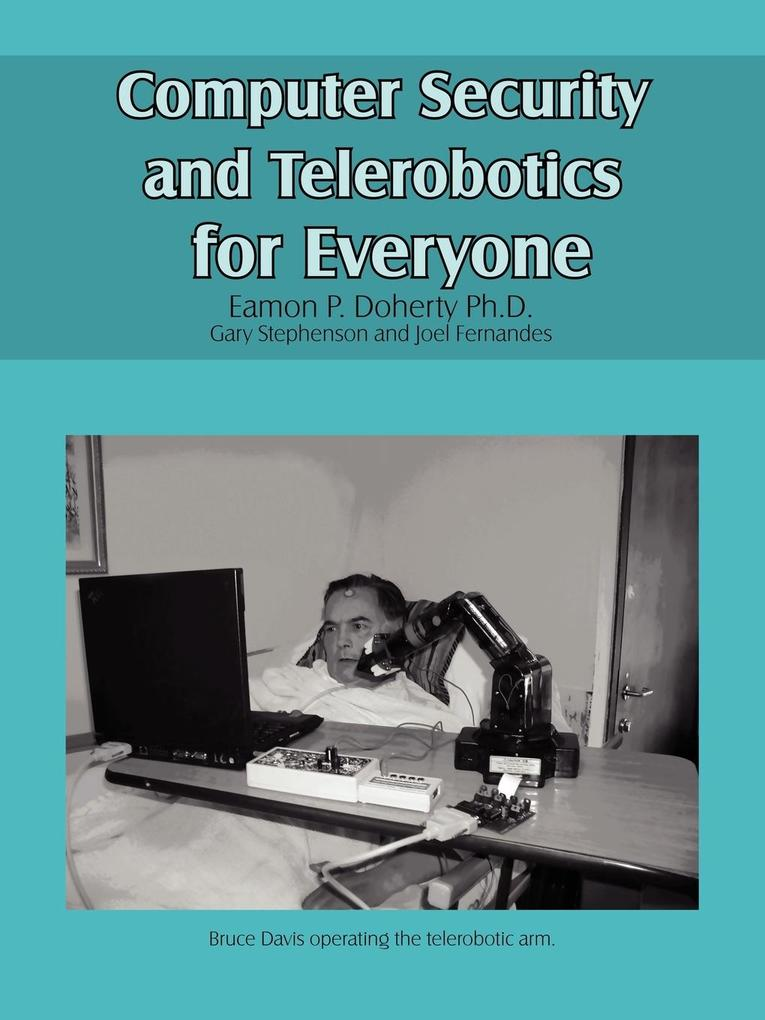 Computer Security and Telerobotics for Everyone als Taschenbuch