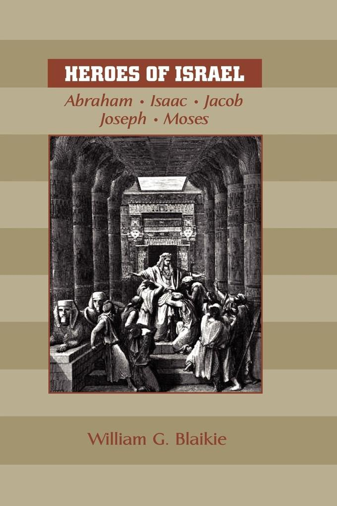 Heroes of Israel: Abraham, Isaac, Jacob, Joseph & Moses als Taschenbuch