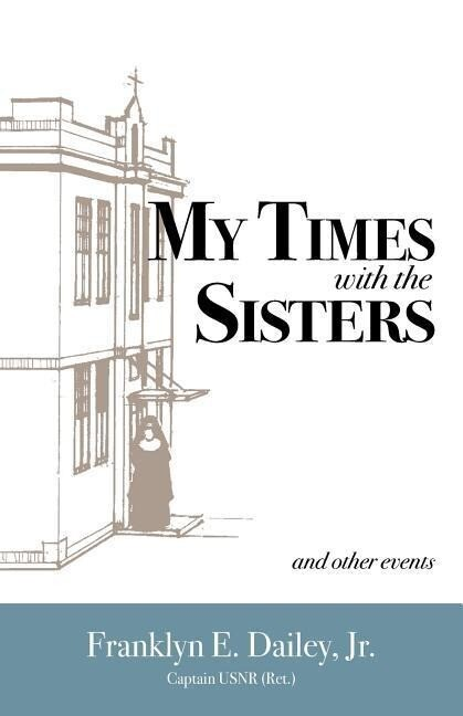 My Times with the Sisters: And Other Events als Taschenbuch
