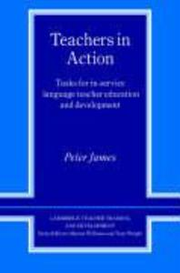 Teachers in Action: Tasks for In-Service Language Teacher Education and Development als Buch