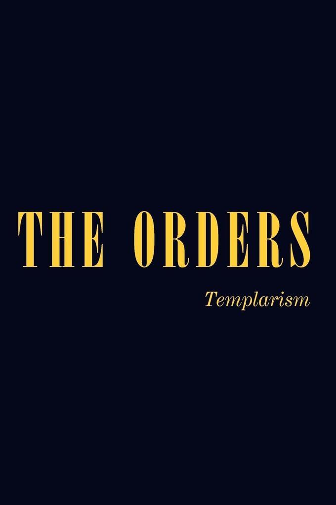 The Orders: Templarism als Taschenbuch