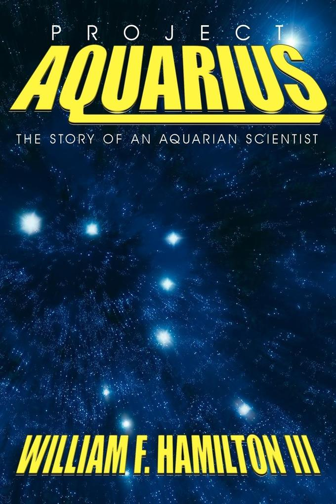 Project Aquarius: The Story of an Aquarian Scientist als Taschenbuch