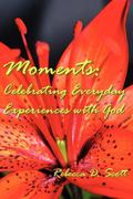 Moments: Celebrating Everyday Experiences with God