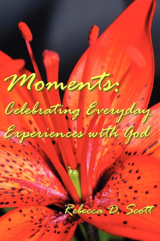 Moments: Celebrating Everyday Experiences with God als Taschenbuch