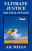 Ultimate Justice: The Final Penalty