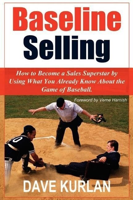 Baseline Selling: How to Become a Sales Superstar by Using What You Already Know about the Game of Baseball als Taschenbuch