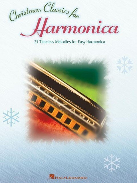 Christmas Classics for Harmonica: 25 Timeless Melodies for Easy Harmonica als Taschenbuch