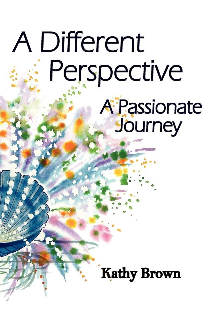 A Different Perspective: A Passionate Journey als Buch