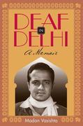 Deaf in Delhi: A Memoir