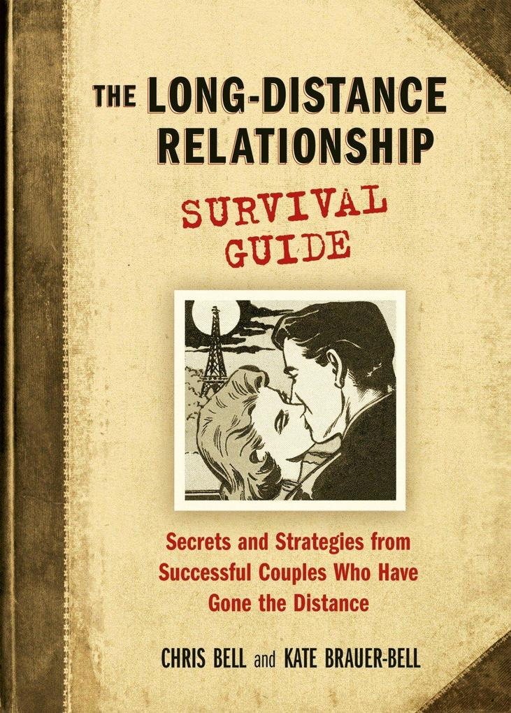 The Long-Distance Relationship Survival Guide om Couples Who Have Gone the Distance als Taschenbuch