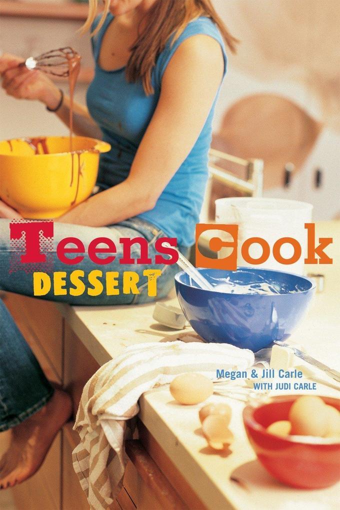 Teens Cook Dessert als Taschenbuch