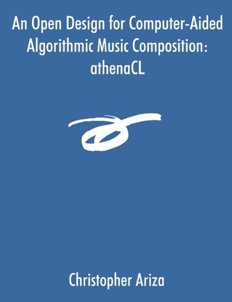 An Open Design for Computer-Aided Algorithmic Music Composition als Taschenbuch