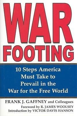 War Footing: 10 Steps America Must Take to Prevail in the War for the Free World als Buch