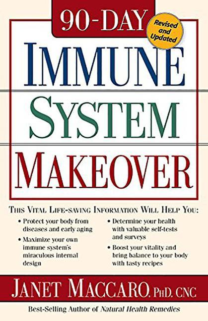 90 Day Immune System Revised: This Vital Life-Saving Information Will Help You: - Protect Your Body from Diseases and Early Aging - Maximize Your Ow als Taschenbuch