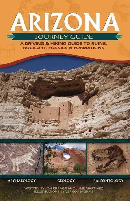 Arizona Journey Guide: A Driving & Hiking Guide to Ruins, Rock Art, Fossils & Formations als Taschenbuch