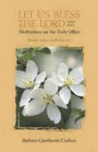 Let Us Bless the Lord Year Two Easter-Pentecost: Meditations on the Daily Office als Buch