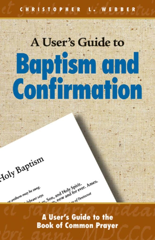 A User's Guide to Baptism and Confirmation als Taschenbuch
