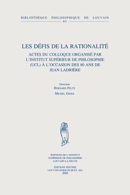 Les Defis de la Rationalite: Actes Du Colloque Organise Par L'Institut Superieur de Philosophie (Ucl) A L'Occasion Des 80 ANS de Jean Ladriere als Taschenbuch