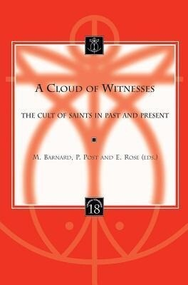 A Cloud of Witnesses: The Cult of Saints in Past and Present als Taschenbuch