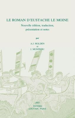 Le Roman D'Eustache le Moine: Nouvelle Edition, Traduction, Presentation Et Notes als Taschenbuch
