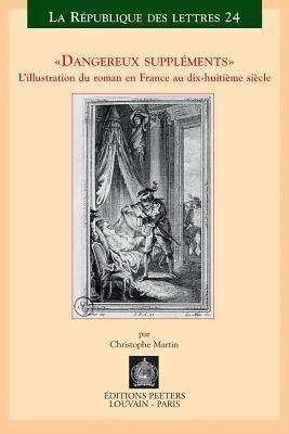 Dangereux Suppliments: L'Illustration Du Roman En France Au Dix-Huitieme Siecle als Taschenbuch