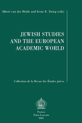 Jewish Studies and the European Academic World: Plenary Lectures Read at the Viith Congress of the European Association for Jewish Studies (Eajs), Ams als Taschenbuch