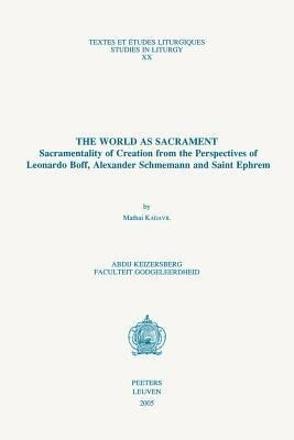 The World as Sacrament: Sacramentality of Creation from the Perspectives of Leonardo Boff, Alexander Schmemann and Saint Ephrem als Taschenbuch