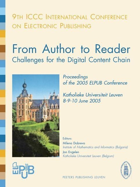 From Author to Reader. Challenges for the Digital Content Chain: Proceedings of the 9th ICCC International Conference on Electronic Publishing als Taschenbuch