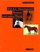 Das k. k. Staatsgestüt Radautz und seine Pferde