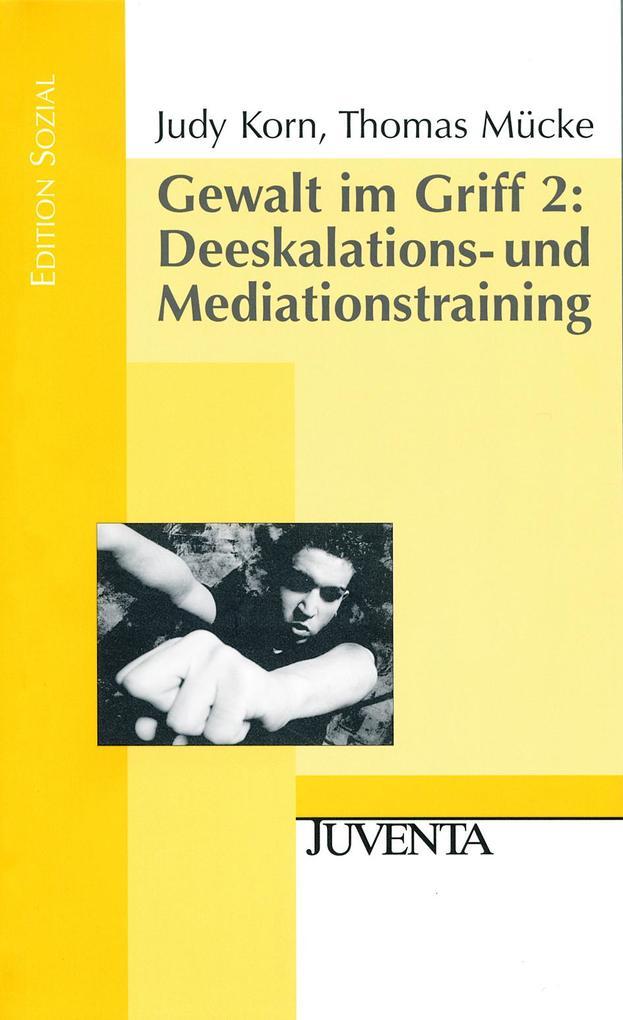 Gewalt im Griff 2: Deeskalations- und Mediationstraining als Buch