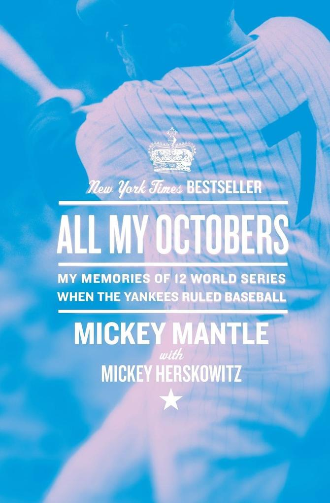 All My Octobers: My Memories of Twelve World Series When the Yankees Ruled Baseball als Taschenbuch