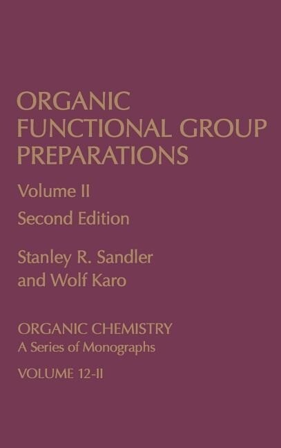 Organic Functional Group Preparations: Organic Chemistry a Series of Monographs als Buch