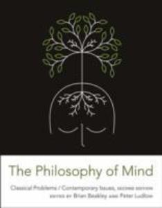 The Philosophy of Mind: Classical Problems/Contemporary Issues als Buch