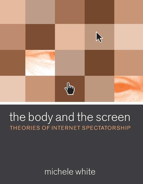Body and the Screen als Buch
