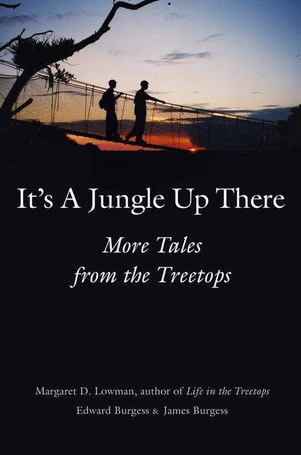 It's a Jungle Up There: More Tales from the Treetops als Buch