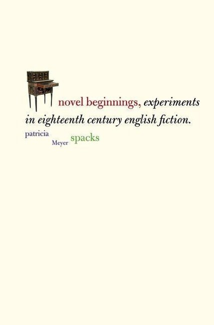 Novel Beginnings: Experiments in Eighteenth-Century English Fiction als Buch