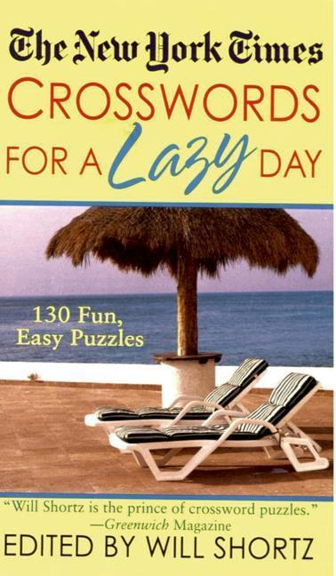 The New York Times Crosswords for a Lazy Day: 130 Fun, Easy Puzzles als Taschenbuch