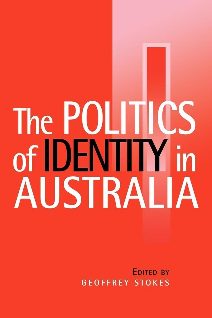 The Politics of Identity in Australia als Buch