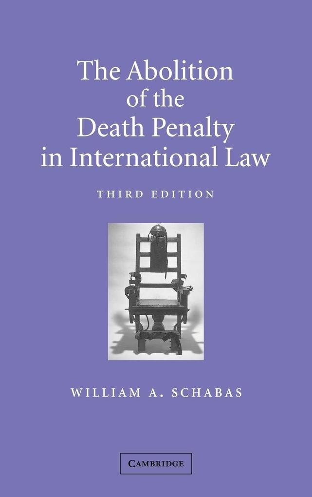 The Abolition of the Death Penalty in International Law als Buch