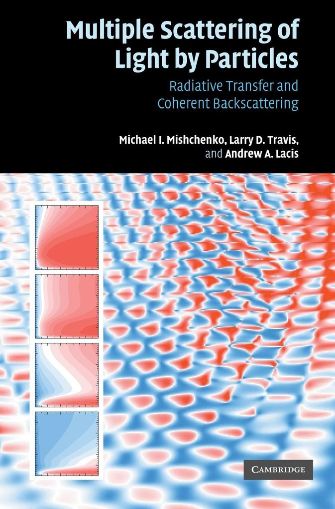 Multiple Scattering of Light by Particles: Radiative Transfer and Coherent Backscattering als Buch