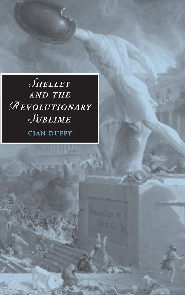 Shelley and the Revolutionary Sublime als Buch