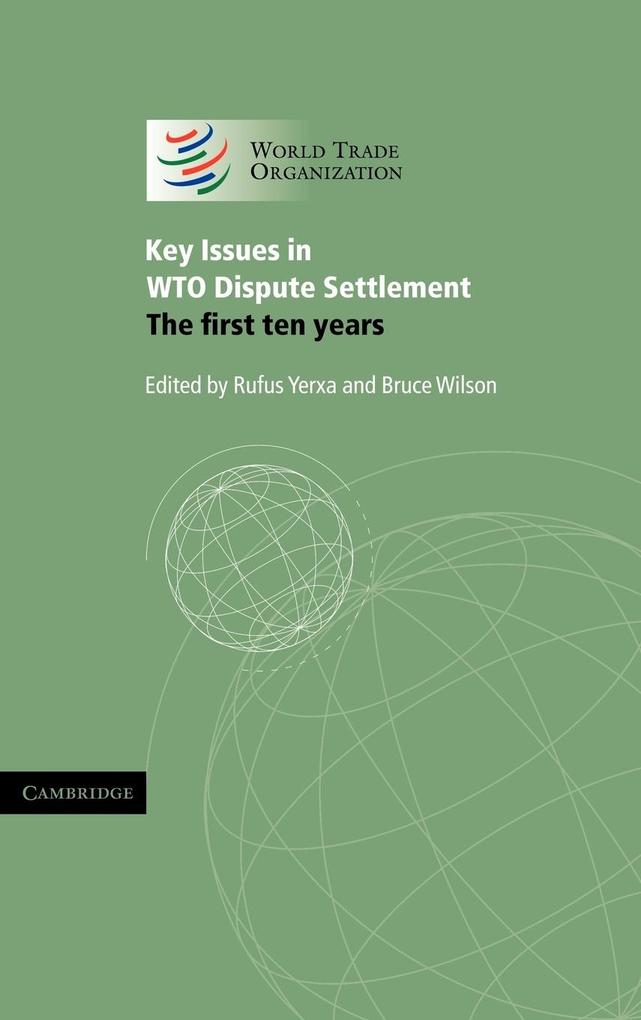 Key Issues in Wto Dispute Settlement: The First Ten Years als Buch