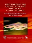 Safeguarding the Ozone Layer and the Global Climate System: Special Report of the Intergovernmental Panel on Climate Change